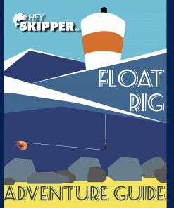 Hey Skipper Float Rig Adventure Guide PDF