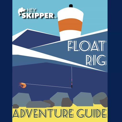 Hey Skipper Float Rig Adventure Guide PDF