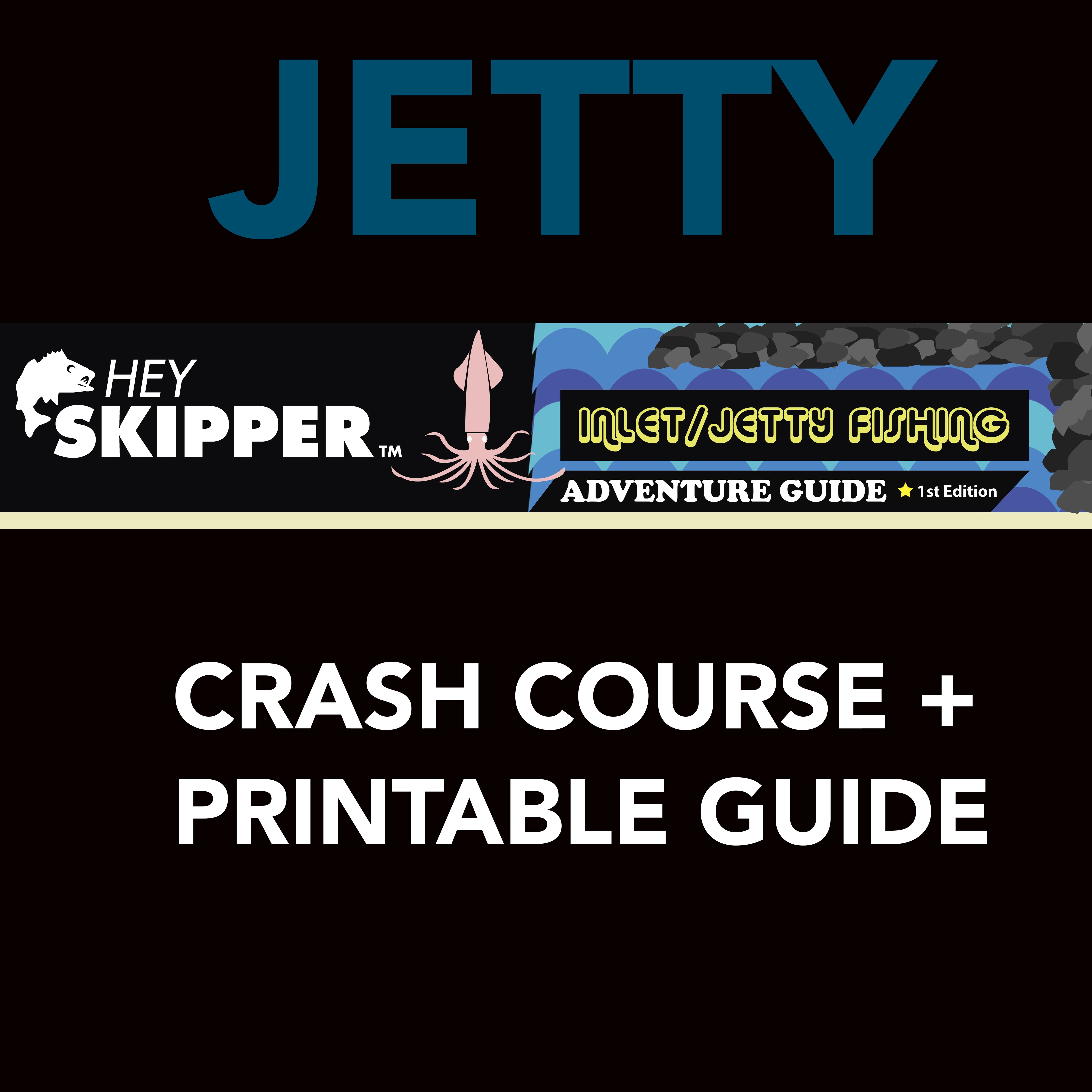 Hey Skipper Fishing TutorialsJetty Crash Course PDF