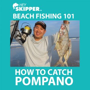 Hey Skipper Fishing Tutorials Beach Fishing 101 How to Catch Pompano Turqoise