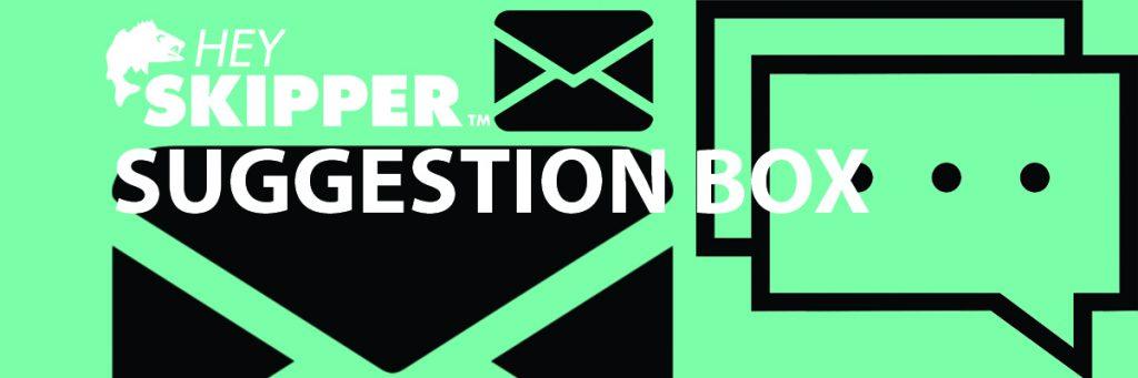 green hey skipper suggestion box